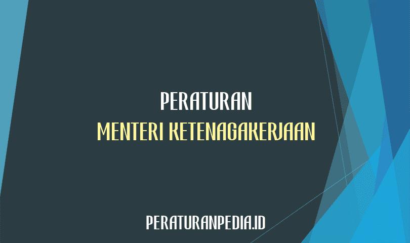 Peraturan Menteri Ketenagakerjaan Nomor 15 Tahun 2021