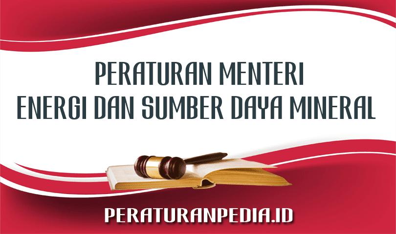 Peraturan Menteri Energi dan Sumber Daya Mineral Nomor 11 Tahun 2021