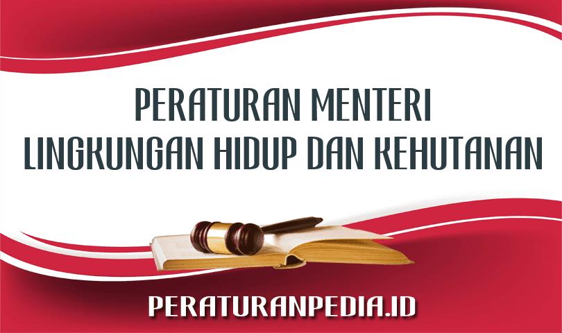 Peraturan Menteri Lingkungan Hidup dan Kehutanan Nomor P.5/MENLHK/SETJEN/KUM.1/2/2018
